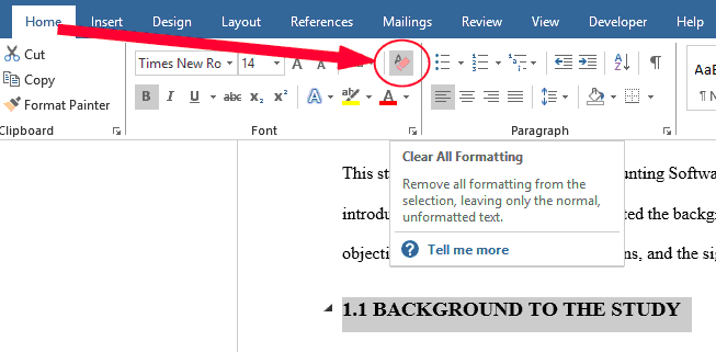 "In the Home tab, Click on ""Clear All Formatting"""