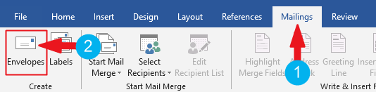 Go to the Mailings tab and click on Envelopes