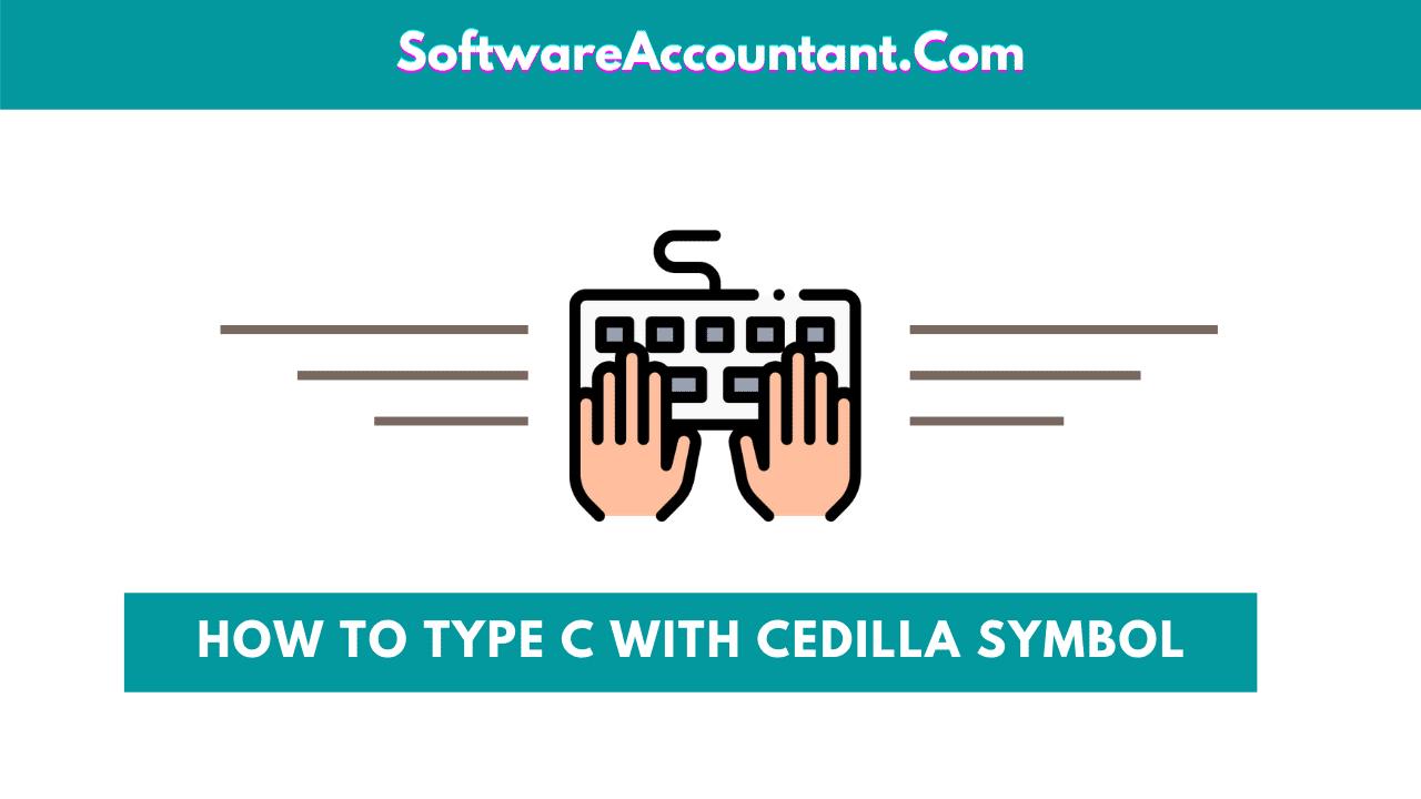 How to type c cedilla symbol on keyboard